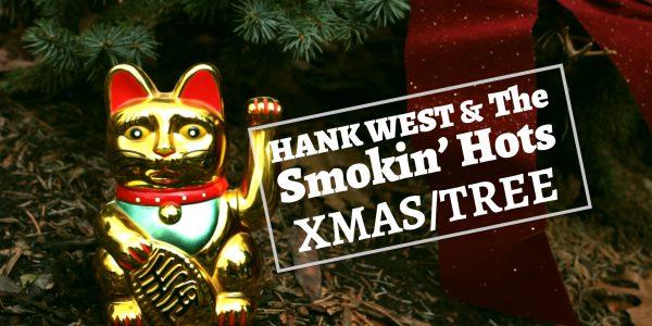 Hank West & The Smokin' Hots - Christmas Tree
