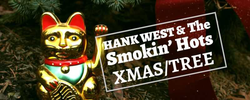 Hank West & The Smokin' Hots - Christmas Tree